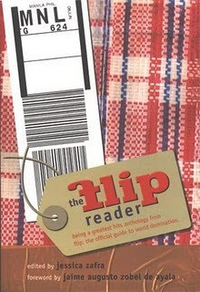 The Flip Reader: Being a Greatest Hits Anthology from Flip: the Official Guide to World Domination - Jessica Zafra, Bino A. Realuyo, Gémino H. Abad, Uro Q. Dela Cruz, Lourd Ernest H. de Veyra, Tad Ermitano, Francine Medina-Marquez, Ige Ramos, Adams Myth, Vince Rafael, Padmapani Perez, Jose Javier Reyes, Mario Taguiwalo, Roby Alampay, Jaime Zobel De Ayala, Lane De La Ro