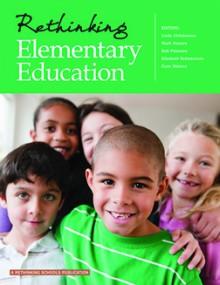Rethinking Elementary Education - Linda Christensen, Mark Hansen, Bob Peterson, Elizabeth Schlessman, Dyan Watson