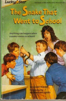 The Snake That Went to School - Lilian Moore, Richard Williams