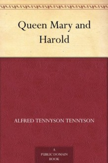 Queen Mary and Harold - Alfred Tennyson