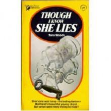 Though I Know She Lies - Sara Woods