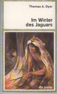 Im Winter des Jaguars - Thomas A. Dyer, Angelika Werner