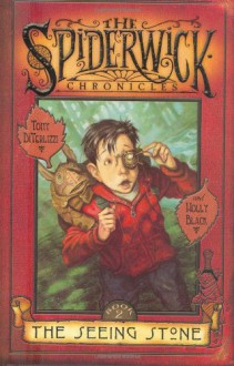 The Seeing Stone (The Spiderwick Chronicles #2) - Holly Black; Tony Diterlizzi