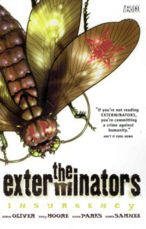 The Exterminators, Vol. 2: Insurgency - Simon Oliver, Tony Moore, Ande Parks, Chris Samnee