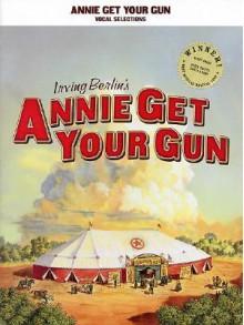 Annie Get Your Gun - Irving Berlin