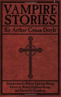 Vampire Stories - Robert Eighteen-Bisang, Arthur Conan Doyle