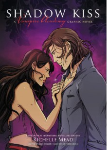 Shadow Kiss: A Graphic Novel (Vampire Academy) - Richelle Mead