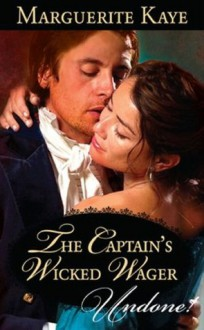 The Captain's Wicked Wager (Mills & Boon Historical Undone) - Marguerite Kaye