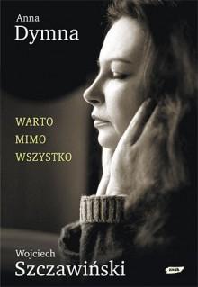 Warto mimo wszystko - Dymna Anna, Szczawiński Wojciech