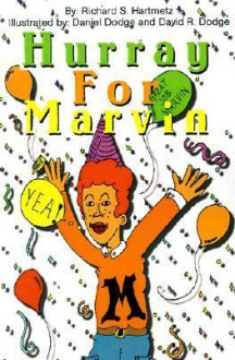 Hurray for Marvin - Richard S. Hartmetz, Daniel Dodge, David R. Dodge