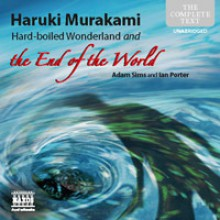 Hard-Boiled Wonderland and the End of the World - Ian Porter, Adam Sims, Alfred Birnbaum, Haruki Murakami
