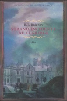 Strano incidente al Claridge - R.T. Raichev, Franca Pece