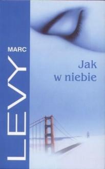 Jak w niebie - Marc Levy