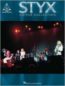 Styx Guitar Collection - Hal Leonard Publishing Company