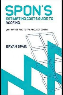 Spon's Estimating Cost Guide to Roofing - Bryan J.D. Spain