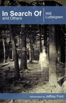 In Search of and Others - Will Ludwigsen