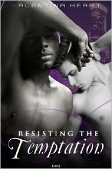Resisting The Temptation - Valentina Heart
