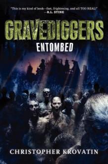Gravediggers: Entombed - Christopher Krovatin