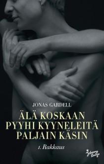 Älä koskaan pyyhi kyyneleitä paljain käsin: 1. rakkaus - Jonas Gardell