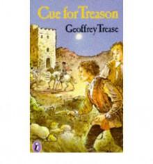 Cue for Treason - Geoffrey Trease