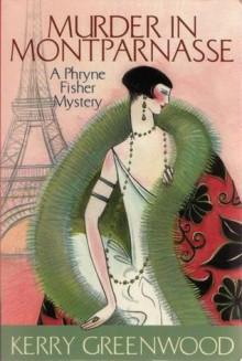 Murder in Montparnasse (Phryne Fisher, #12) - Kerry Greenwood
