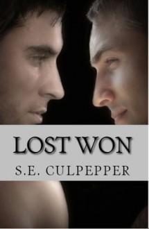 Lost Won (Liaisons #3) - S.E. Culpepper