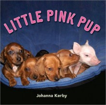Little Pink Pup - Johanna Kerby