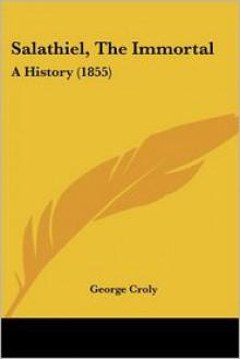 Salathiel, The Immortal - George Croly