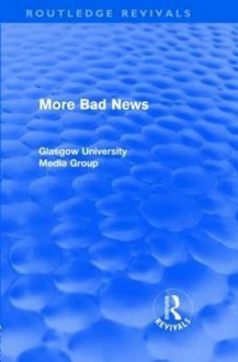 More Bad News (Routledge Revivals) - Peter Beharrell, Brian Winston, John Eldridge, John Hewitt