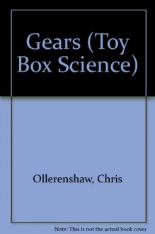 Gears (Toybox Science) - Chris Ollerenshaw, Pat Triggs