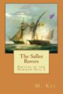 Pirates of the Narrow Seas 1 : The Sallee Rovers - M. Kei