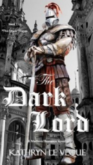 The Dark Lord - Kathryn Le Veque
