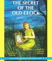 The Secret of the Old Clock - Carolyn Keene,Laura Linney