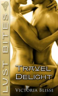 Travel Delight - Victoria Blisse