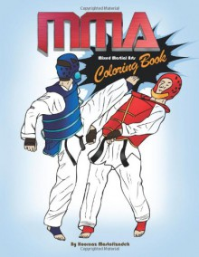 MMA Coloring Book; Mixed Martial Arts Coloring Book - Hoornaz Mostofizadeh