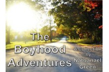 The Boyhood Adventures - Nathanael Green