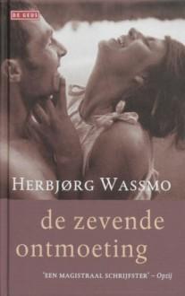 De zevende ontmoeting - Herbjørg Wassmo