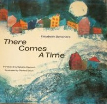 There Comes A Time Elisabeth Borchers Babette Deutsch