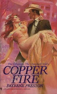 Copper Fire (The Delaneys, #10) - Fayrene Preston