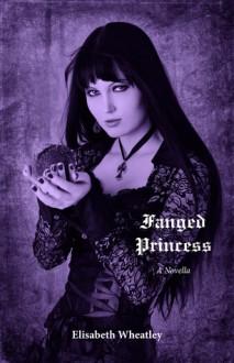 Fanged Princess (Fanged Princess, #1) - Elisabeth Wheatley