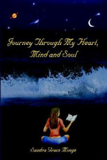 Journey Through My Heart, Mind and Soul - Sandra Monge
