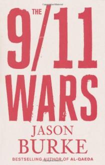 The 9/11 Wars - Jason Burke