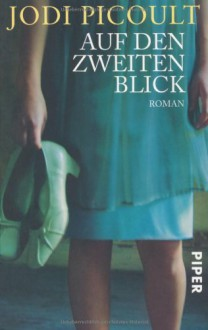 Auf den zweiten Blick: Roman - Jodi Picoult