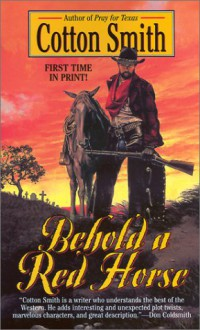 Behold A Red Horse - Cotton Smith