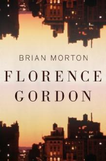 Florence Gordon - Brian Morton