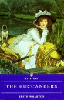 The Buccaneers (Everyman) - Edith Wharton
