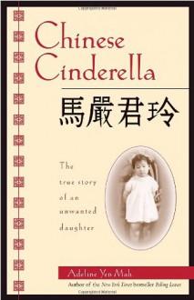 Chinese Cinderella - Adeline Yen Mah