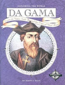 Da Gama: Vasco Da Gama Sails Around the Cape of Good Hope - Robin S. Doak