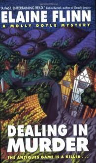 Dealing in Murder: A Molly Doyle Mystery - Elaine Flinn