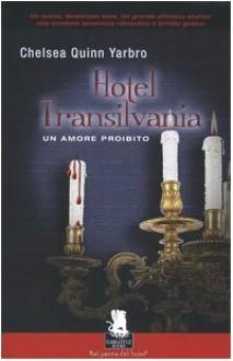 Hotel Transilvania. Un amore proibito - Chelsea Quinn Yarbro